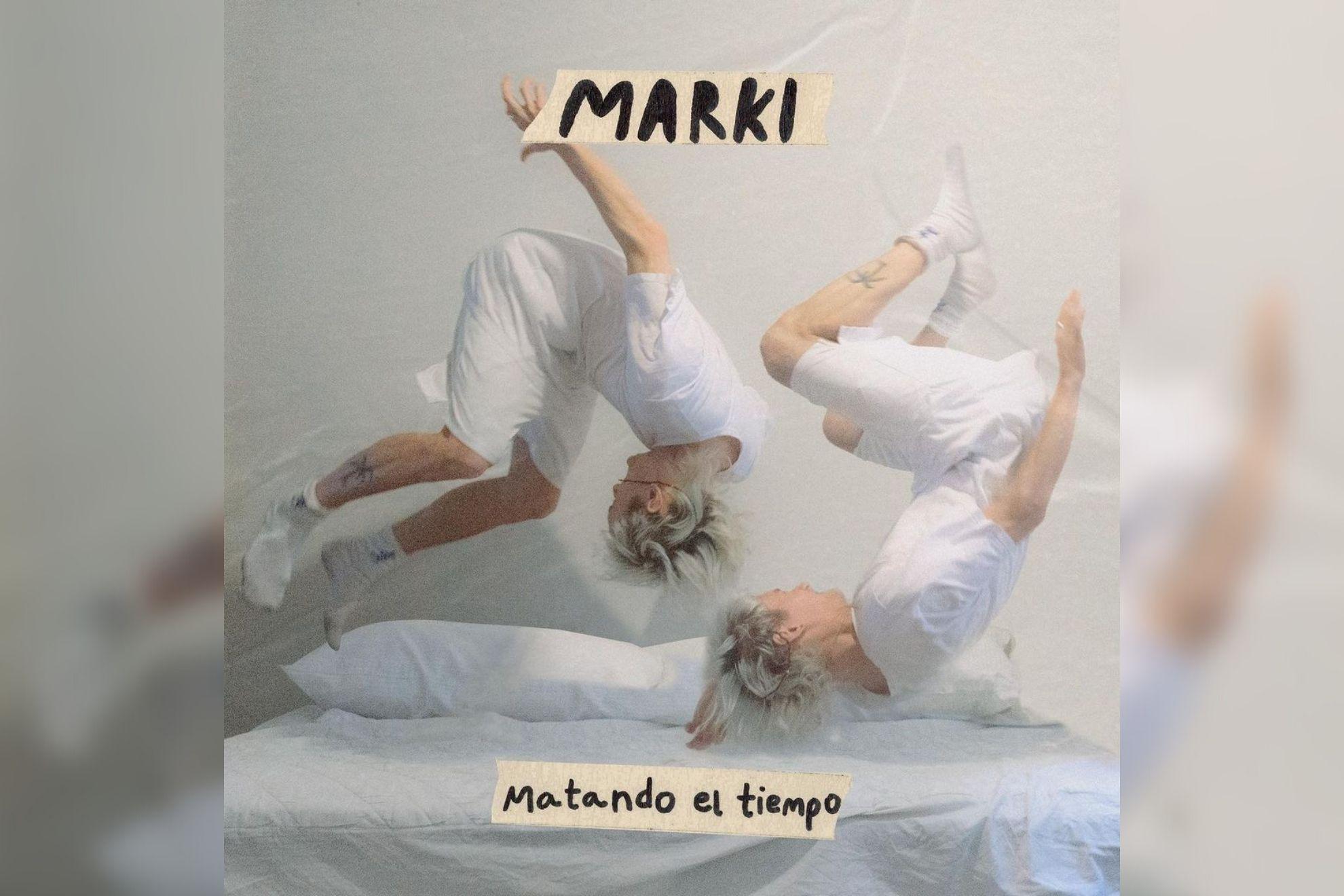 Marki, el amor y la música para matar el tiempo